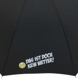 """Stockschirm für Damen und Herren mit Automatik - bedruckt """"Das ist doch kein Wetter!"""" - schwarz"""
